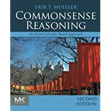 Commonsense Reasoning: An Event Calculus Based Approach