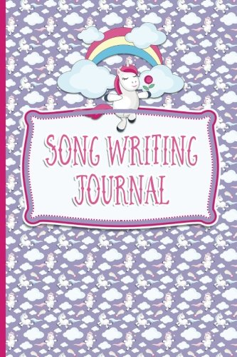 Song Writing Journal: With Lined/Ruled Paper And Staff, Manuscript Paper For Notes: Music Journal, Song Writing Kit - Unicorn Cover (Volume 72)