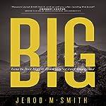 Big: Living Bigger Than You've Ever Imagined | Jerod M. Smith