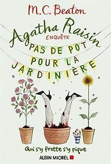 Agatha Raisin enquête 03 : Pas de pot pour la jardinière