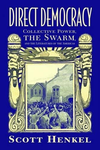 direct-democracy-collective-power-the-swarm-and-the-literatures-of-the-americas-caribbean-studies-se