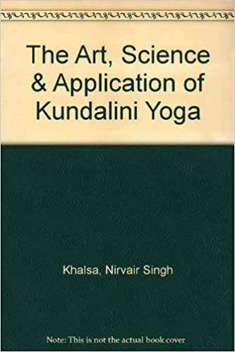 The art science application of kundalini yoga nirvair singh the art science application of kundalini yoga nirvair singh khalsa 9780787273354 amazon books fandeluxe Choice Image