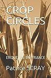 CROP CIRCLES: ENQUETES EN FRANCE