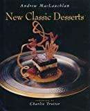 New Classic Desserts, Andrew MacLauchlan, 0442017359