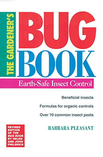 The Gardener's Bug Book: Earth-Safe Insect Control