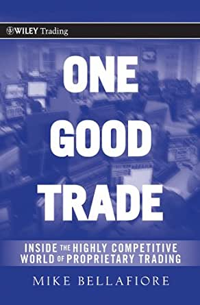 One Good Trade Inside The Highly Competitive World Of Proprietary