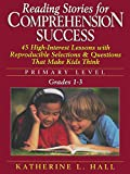 Reading Stories for Comprehension Success: Primary Level, Grades 1-3