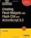 Creating Flash Widgets with Flash CS4 and ActionScript 3. 0, Arana, John, 1430215844