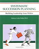 img - for Crisp: Systematic Succession Planning: Building Leadership from Within (Crisp Fifty-Minute Series) by Sandy Pokras (1996-03-19) book / textbook / text book
