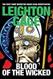 Front cover for the book Blood of the Wicked by Leighton Gage