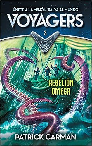 Amazon.com: Rebelion Omega / Omega Rising (Voyagers) (Spanish Edition) (9786073142168): Patrick Carman: Books