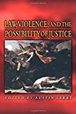 Law, Violence, and the Possibility of Justice.