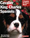 Cavalier King Charles Spaniels (Complete Pet Owner's Manual)