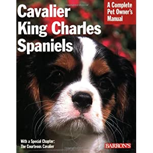 Cavalier King Charles Spaniels (Complete Pet Owner's Manual) 2
