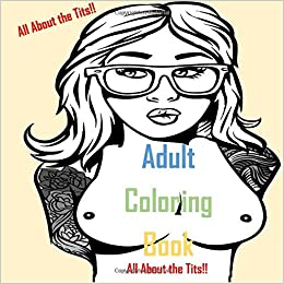 amazoncom adult coloring book all about the tits nude coloring naked boobs mandalas 9781547039302 ace high publishing books - Nude Coloring Book