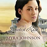 The Sweetest Rain: Flowers of Eden, Book 1 | Myra Johnson