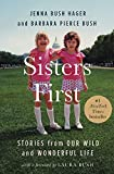 : Sisters First: Stories from Our Wild and Wonderful Life