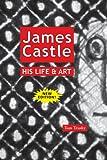 James Castle His Life & Art