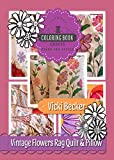 Vintage Flowers Rag Quilt & Pillow (Coloring Book Crafts 1)