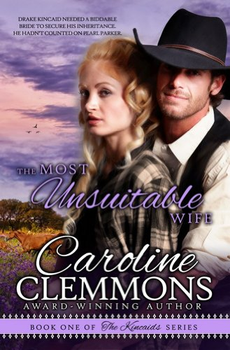 The Most Unsuitable Wife (The Kincaids Book 1) by [Clemmons, Caroline]