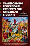 Transforming Educational Pathways for Chicana/o Students: A Critical Race Feminista Praxis (Multicultural Education Series)