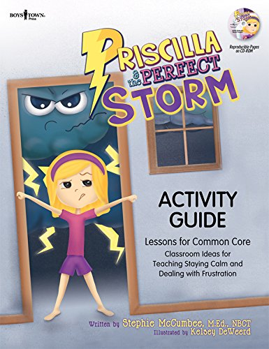 Priscilla & the Perfect Storm Activity Guide: Classroom Ideas for Teaching the Skills of Staying Calm and Dealing with Frustration and Lessons for Com