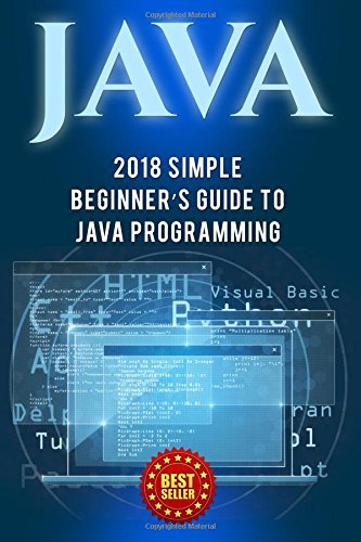 Java: Simple Beginner's Guide to Java Programming (Tips and Tricks, Strategies, JavaScript Programming)