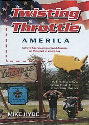 Twisting Throttle America: A Kiwi's Hilarious Trip Around America on the Smell of an Oily Rag