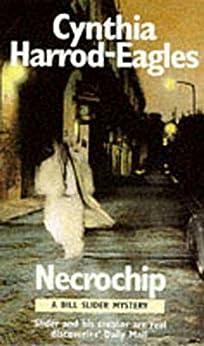 Necrochip (A Bill Slider Mystery) by [Harrod-Eagles, Cynthia]