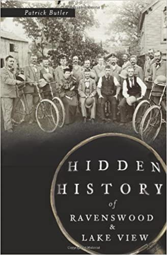 Pdf file download free ebooks Hidden History of Ravenswood and Lake View by Patrick Butler PDF