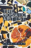 The Mosaic Artist, Jane Ward, 1453860045