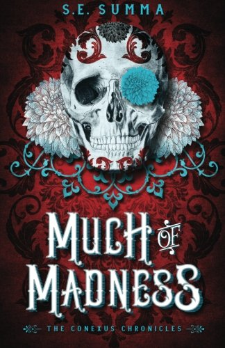 Read Online Much of Madness (The Conexus Chronicles) (Volume 1) pdf