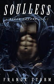 SOULLESS: MC Biker Romance (Black Thorns, #2) by [Storm, Franca]