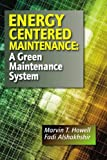 Energy Centered Maintenance: A Green Maintenance System