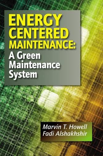 Energy Centered Maintenance: A Green Maintenance System by Fairmont Press