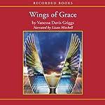 Wings of Grace | Vanessa Davis Griggs