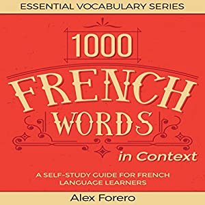 1000 French Words in Context: A Self-Study Guide for French Language Learners Audiobook