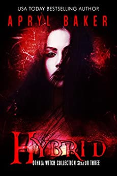 Hybrid:  an Adult Dystopian Paranormal Romance:: Othala Witch Collection (Sector 3) (The Othala Witch Collection) by [Baker, Apryl, Sorcery,Fallen, Othala]