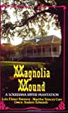 Magnolia Mound, Lois Bannon and Martha Y. Carr, 0882893815