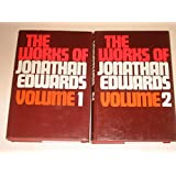 The Works of Jonathan Edwards (volumes 1 and 2)