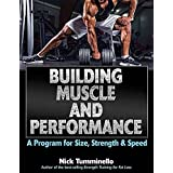 Every weekend warrior has two goals: compete successfully and look great doing it. Enter Building Muscle and Performance: A Program for Size, Strength & Speed by expert trainer Nick Tumminello.By combining the most effective approaches and exercises,...