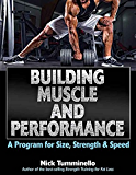 Building Muscle and Performance: A Program for Size, Strength & Speed