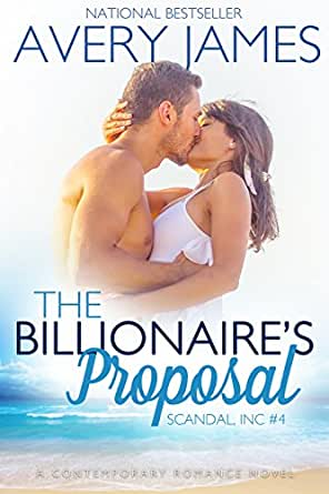 The Billionaire's Proposal (Scandal, Inc Book 4) - Kindle edition by