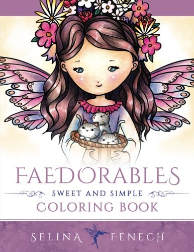 Faedorables - Sweet and Simple Coloring Book (Fantasy Coloring by Selina) (Volume 14)