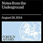 Notes From the Underground: The Long History of Tunnel Warfare | Arthur Herman