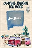 Camping Journal Logbook, New Mexico: The Ultimate Campground RV Travel Log Book for Logging Family Adventures and trips at campgrounds and campsites (6 x9) 145 Guided Pages