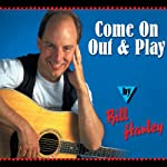 Storytelling: Come on Out and Play | Bill Harley