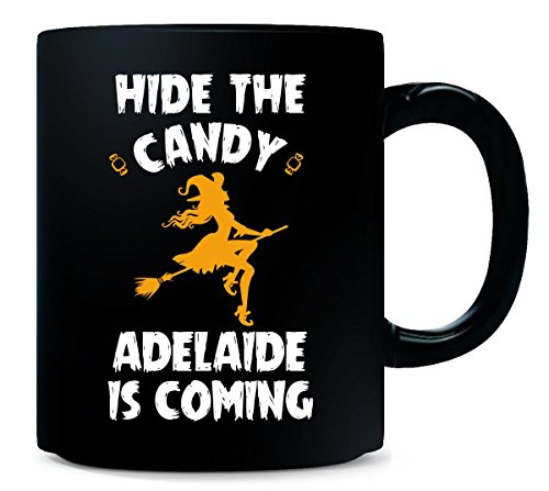 Hide The Candy Adelaide Is Coming Halloween Gift - Mug -