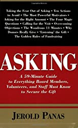 Asking: A 59-Minute Guide to Everything Board Members, Volunteers, and Staff Must Know to Secure the Gift