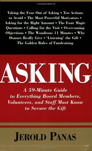 Asking  A 59 Minute Guide To Everything Board Members  Volunteers  And Staff Must Know To Secure The Gift